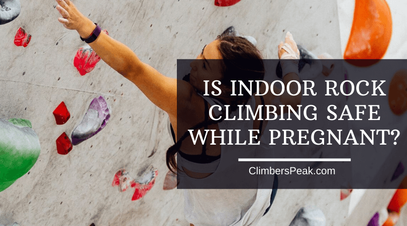 Indoor Rock Climbing While Pregnant