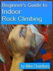 Beginner's Guide to Indoor Rock Climbing E-Book